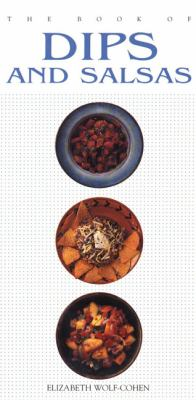 Book of Dips and Salsas   2000 9781557883414 Front Cover