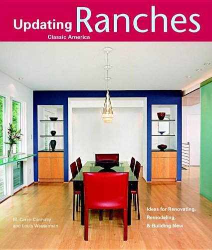 Ranches Design Ideas for Renovating, Remodeling, and Buil Revised 9781561587414 Front Cover