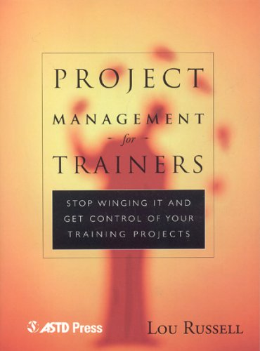 Project Management for Trainers Stop Winging It and Get Control of Your Training Projects  2000 edition cover