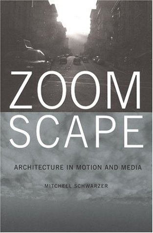 Zoomscape Architecture in Motion and Media  2004 edition cover
