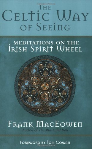 Celtic Way of Seeing Meditations on the Irish Spirit Wheel  2007 9781577315414 Front Cover