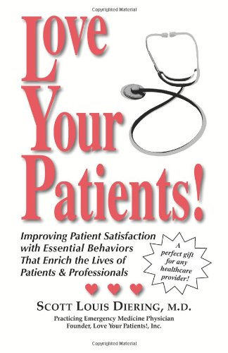 Love Your Patients! Improving Patient Satisfaction with Essential Behaviors That Enrich the Lives of Patients and Professionals  2004 edition cover