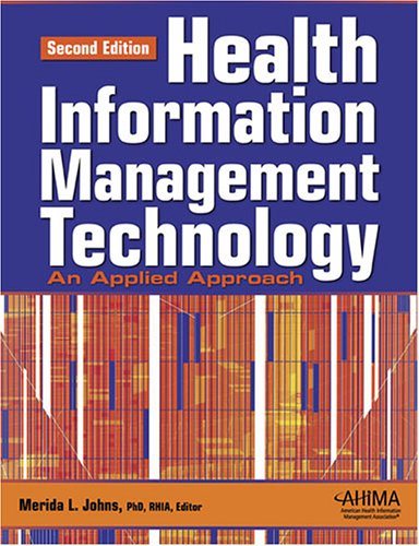 Health Information Management Technology : An Applied Approach 2nd 2007 edition cover