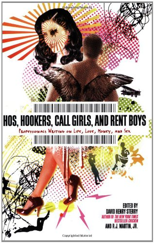 Hos, Hookers, Call Girls, and Rent Boys Professionals Writing on Life, Love, Money, and Sex  2009 edition cover