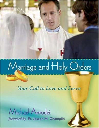 Marriage and Holy Orders Your Call to Love and Serve Student Manual, Study Guide, etc.  edition cover