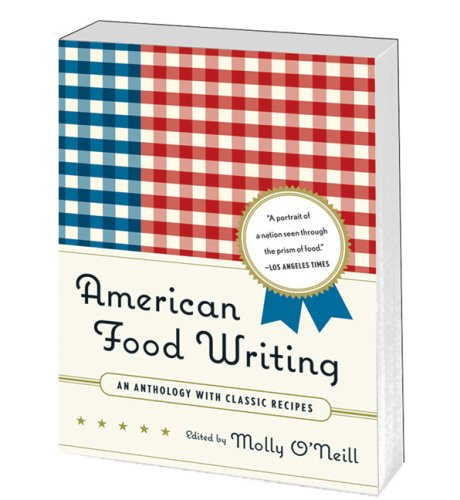 American Food Writing - An Anthology With Classic Recipes N/A edition cover