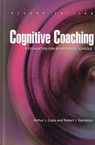 Cognitive Coaching A Foundation for Renaissance Schools 2nd 2002 (Teachers Edition, Instructors Manual, etc.) edition cover