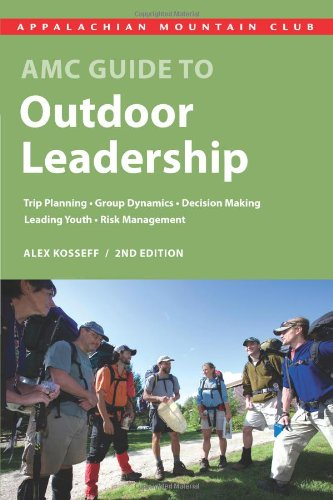 AMC Guide to Outdoor Leadership Trip Planning * Group Dynamics * Decision Making * Leading Youth * Risk Management 2nd 2010 9781934028414 Front Cover