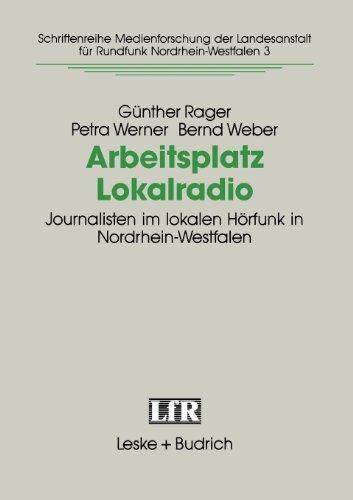 Arbeitsplatz Lokalradio: Journalisten Im Lokalen Hörfunk in Nordrhein-westfalen  1992 9783810010414 Front Cover