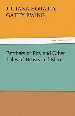 Brothers of Pity and Other Tales of Beasts and Men  N/A 9783842480414 Front Cover