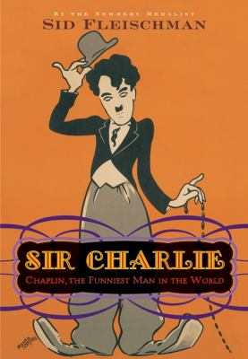 Sir Charlie Chaplin, the Funniest Man in the World  2010 9780061896415 Front Cover