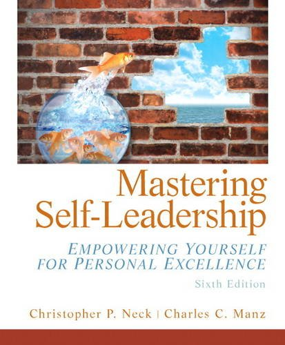 Mastering Self Leadership Empowering Yourself for Personal Excellence 6th 2013 (Revised) edition cover