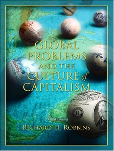 Global Problems and the Culture of Capitalism  3rd 2005 (Revised) edition cover