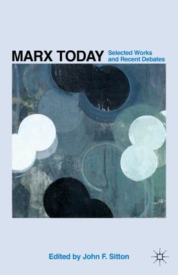 Marx Today Selected Works and Recent Debates  2010 9780230102415 Front Cover