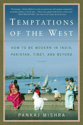 Temptations of the West How to Be Modern in India, Pakistan, Tibet, and Beyond N/A 9780312426415 Front Cover
