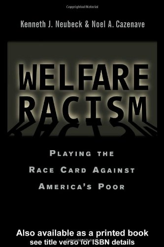 Welfare Racism Playing the Race Card Against America's Poor  2001 edition cover