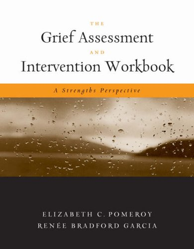 Grief Assessment and Intervention Workbook A Strengths Perspective  2009 edition cover