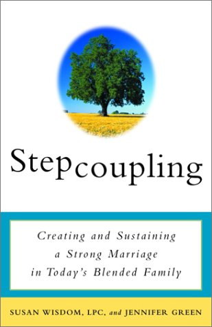 Stepcoupling Creating and Sustaining a Strong Marriage in Today's Blended Family  2002 9780609807415 Front Cover