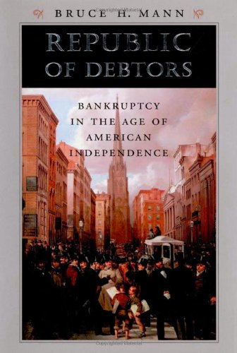 Republic of Debtors Bankruptcy in the Age of American Independence  2002 edition cover