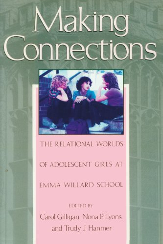 Making Connections The Relational Worlds of Adolescent Girls at Emma Willard School  1989 edition cover