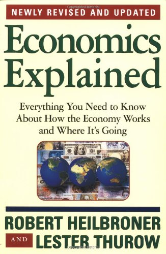 Economics Explained Everything You Need to Know about How the Economy Works and Where It's Going 4th 1998 (Revised) edition cover