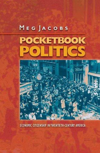 Pocketbook Politics Economic Citizenship in Twentieth-Century America  2004 edition cover