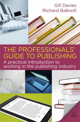 Professionals' Guide to Publishing A Practical Introduction to Working in the Publishing Industry  2011 edition cover