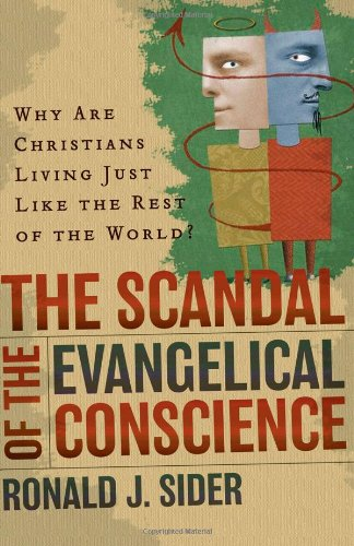 Scandal of the Evangelical Conscience Why Are Christians Living Just Like the Rest of the World?  2005 edition cover