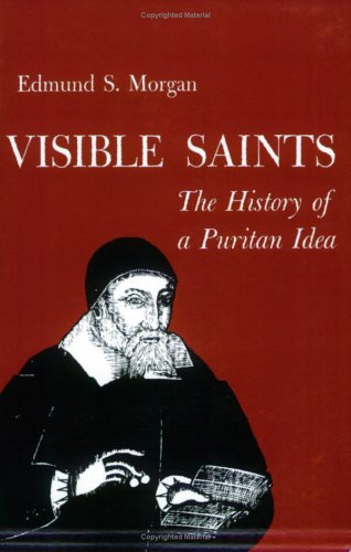 Visible Saints The History of a Puritan Idea  1963 edition cover