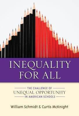 Inequality for All The Challenge of Unequal Opportunity in American Schools  2012 edition cover