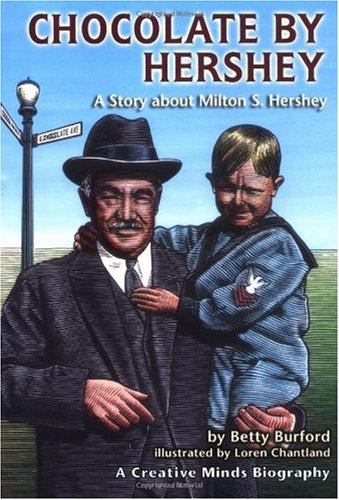 Chocolate by Hershey A Story about Milton S. Hershey  2011 edition cover