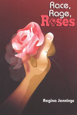 Race, Rage and Roses   2003 9780883782415 Front Cover