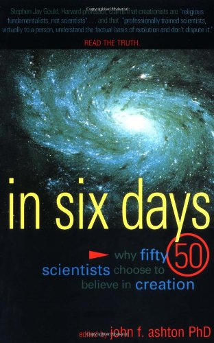 In 6 Days Why Fifty Scientists Choose to Believe in Creation  2001 edition cover