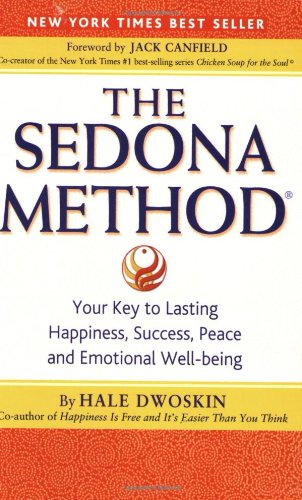 Sedona Method Your Key to Lasting, Happiness, Success, Peace and Emotional Well-being  2003 edition cover
