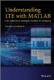 Understanding LTE with MATLAB From Mathematical Modeling to Simulation and Prototyping  2013 9781118443415 Front Cover