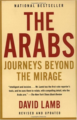 Arabs Journeys Beyond the Mirage 2nd 2002 (Revised) 9781400030415 Front Cover