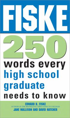 Fiske 250 Words Every High School Graduate Needs to Know   2009 9781402218415 Front Cover