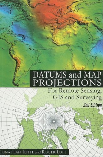 Datums and Map Projections For Remote Sensing, GIS and Surveying 2nd 2008 (Revised) edition cover