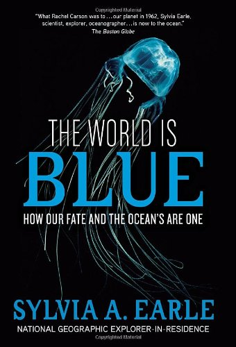 World Is Blue How Our Fate and the Ocean's Are One  2009 edition cover