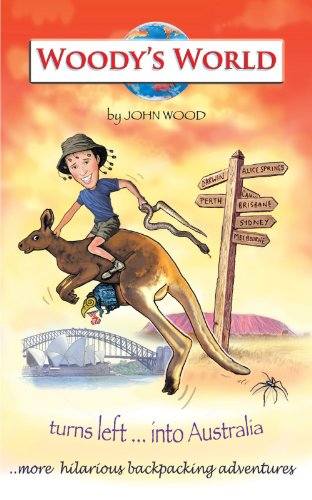 Woody's World Turns Left .... into Australia   2012 9781449062415 Front Cover