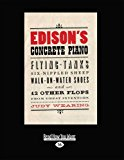 Edison'S Concrete Piano: Flying Tanks, Six-Nippled Sheep, Walk-on-Water Shoes, and 12 Other Flops from Great Inventors  0 edition cover