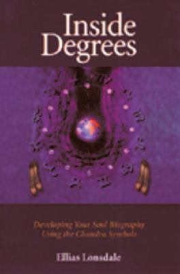 Inside Degrees Developing Your Soul Biography Using the Chandra Symbols N/A 9781556432415 Front Cover
