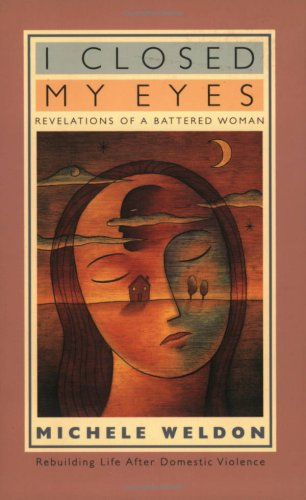I Closed My Eyes Revelations of a Battered Woman  1999 edition cover