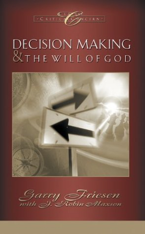 Decision Making and the Will of God : A Biblical Alternative to the Traditional View  1980 9781576737415 Front Cover