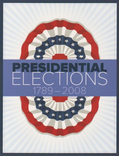 Presidential Elections, 1789-2008  10th 2008 (Revised) edition cover