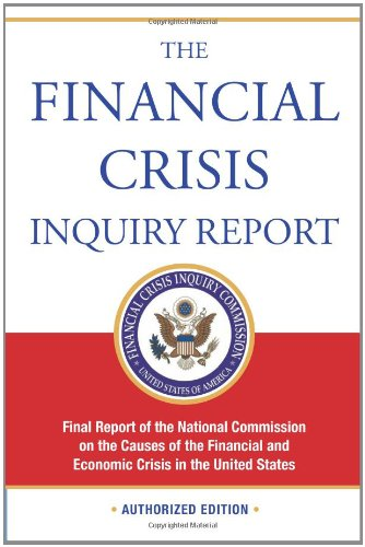 Financial Crisis Inquiry Report, Authorized Edition Final Report of the National Commission on the Causes of the Financial and Economic Crisis in the United States N/A edition cover