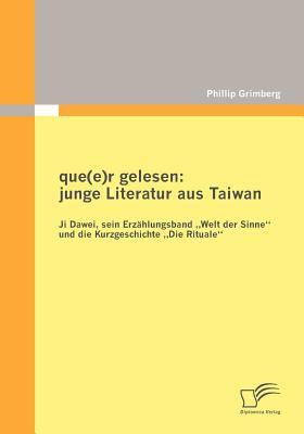 Que R Gelesen Junge Literatur Aus Taiwan  2010 9783836697415 Front Cover