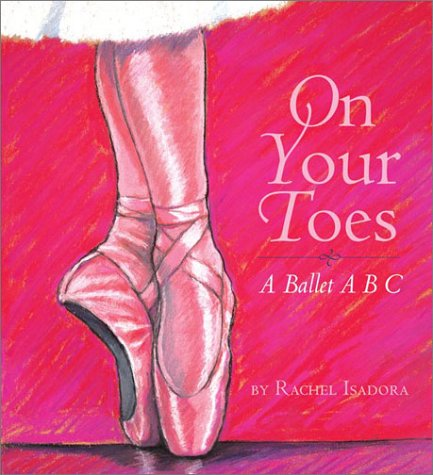 On Your Toes A Ballet ABC  2003 9780060502416 Front Cover