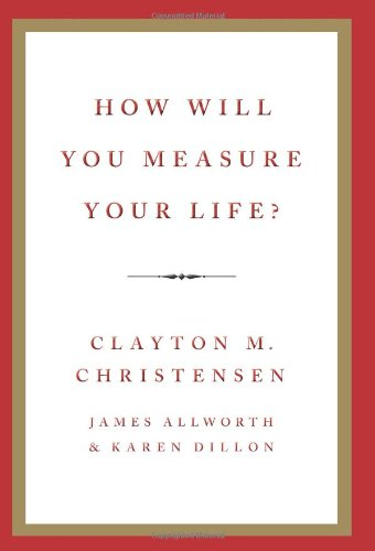 How Will You Measure Your Life?   2012 9780062102416 Front Cover