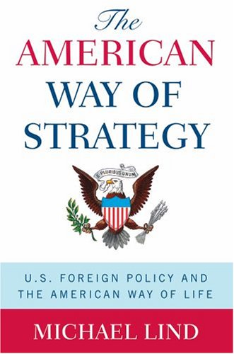 American Way of Strategy U. S. Foreign Policy and the American Way of Life N/A edition cover